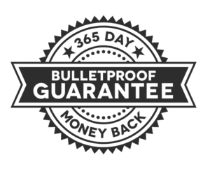 365 Day Bulletproof Guarantee